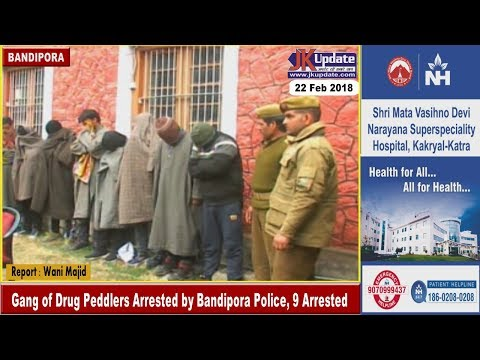 Gang of Drug Peddlers Arrested by Bandipora Police, 9 Arrested