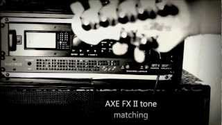 AXE FX II tone matching (STEVE VAI weeping china doll)