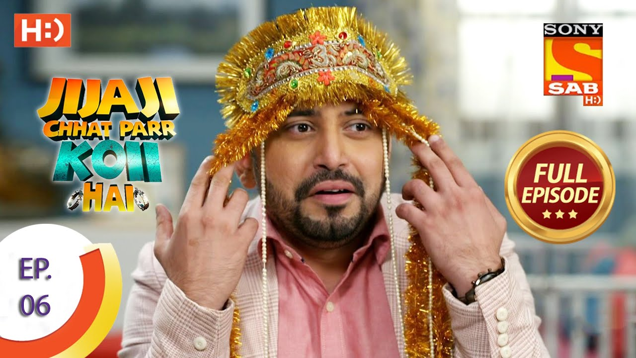 Download Jijaji Chhat Parr Koii Hai - Ep 6 - Full Episode - 15th March, 2021