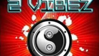2 Vibez - The Night Is Mine.wmv