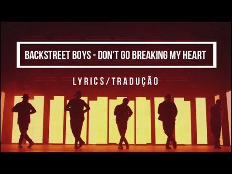 Backstreet Boys - Don't Go Breaking My Heart (LYRICS/TRADUÇÃO/LETRA)