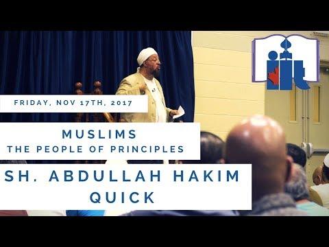 Muslims are people of principles | Sh. Abdullah Hakim Quick