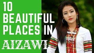 10 Beautiful places in Aizawl