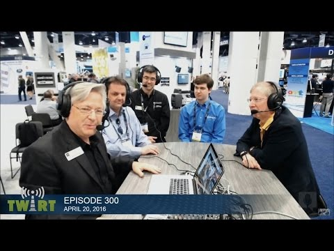 TWiRT Ep. 300 - Live from NAB 2016