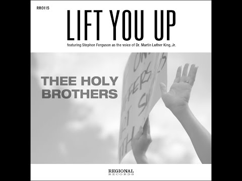 "THEE HOLY BROTHERS f/STEPHON FERGUSON : ""Lift You Up"" #MLK, #MLKDay, #StephonFerguson"