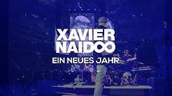 Xavier Naidoo - Ein neues Jahr [Official Video]