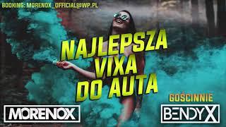 Najlepsza VIXA do AUTA 2019 || MORENOX & BENDYX