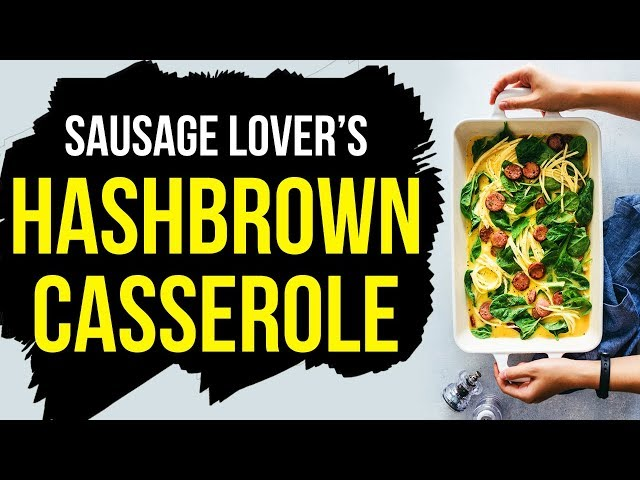 Meal Prep Recipes - Sausage Lover's Hashbrown Casserole | Whole30 | Paleo | Gluten Free