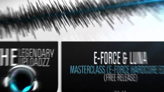 E-Force & Luna - Masterclass ( E-Force Hardcore Edit ) [FREE RELEASE]