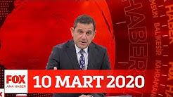 10 Mart 2020 Fatih Portakal ile FOX Ana Haber