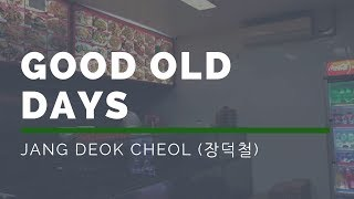 [ JANG DEOK CHEOL (장덕철) - Good Old Days indosub/terjemahan ]