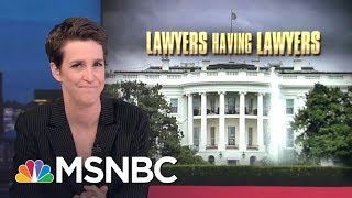 Donald Trump White House Aides Lawyer-Up In Face Of Robert Mueller Query   Rachel Maddow   MSNBC