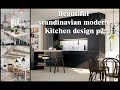 Beautiful scandinavian modern Kitchen design p2