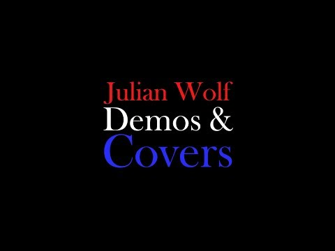 Julian Wolf - Last Notes / The End (from Demos & Covers)