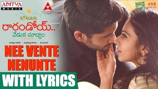 Nee Vente Nenunte Song With Lyrics || Raarandoi Veduka Chuddam Songs || Kalyan Krishna ,DSP