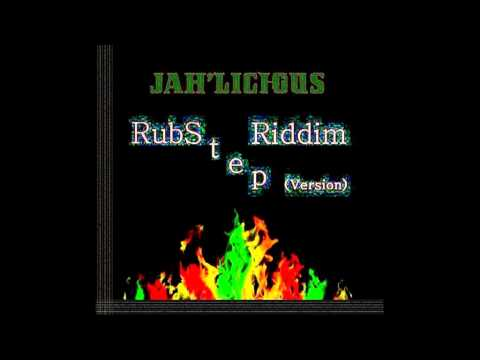 Rubstep Riddim Version - Jah'licious