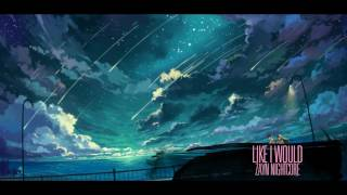 Zayn Like I Would (The White Panda Remix) [Nightcore]