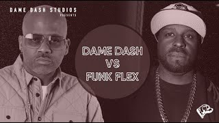 Dame Dash vs. Flex : This is the Last time Flex was speaking on another man's business.