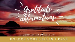 Gratitude Affirmations  l  How To Be Thankful in 10 Minutes  l Guided Meditation