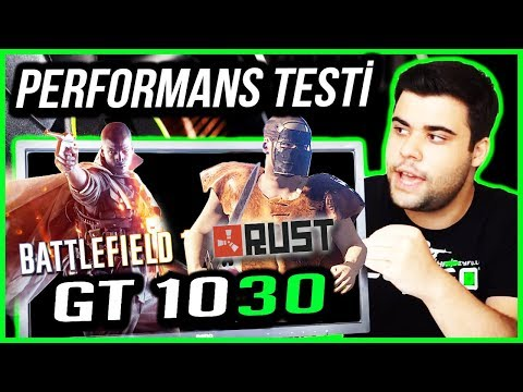GT 1030 Ekran Kartı Battlefield 1 - Rust Güncel Oyun Performans Testi (720p - 1080p)
