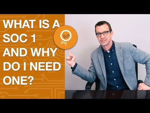 what-is-a-soc-1-and-why-do-i-need-one?-the-benefits-of-a-soc-1