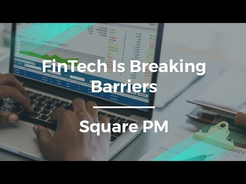 How FinTech Is Disrupting Finance and Breaking Barriers by Square PM