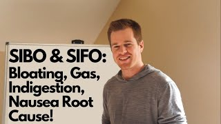 SIBO and SIFO: Bloating, Gas, Indigestion, Nausea Root Cause!