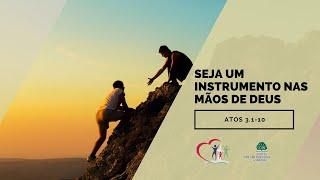Seja um instrumento nas mãos de Deus - Atos 3.1-10