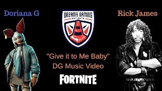 """Give it to Me Baby"" (Dreams Gaming Fortnite Montage Remix) - Rick James e Doriana Grande"