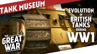 Evolution Of British Battle Tanks In WW1 I THE GREAT WAR Special