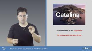Attention avant de passer à macOS Catalina (64 bits)
