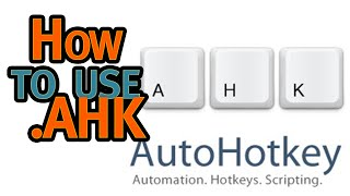 How to use .AHK files and How to run AutoHotkey Scripts and Bots