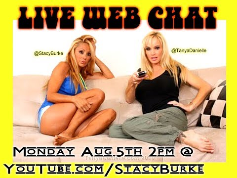Monday Aug. 5th: Live Web Chat W/ Tanya Danielle & Stacy Burke