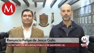 Renuncia Gallo a la Secretaría de Seguridad de San Pedro
