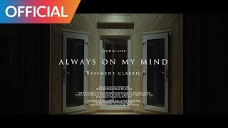 Basement Claxxic - Always on my mind MV
