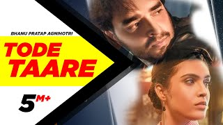 Tode Taare (Official Video) | Bhanu Pratap Agnihotri | Gurnazar | Neha Malik | New Punjabi Song 2020