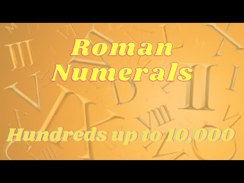 Roman Numerals - hundreds up to 10,000