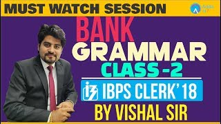 English | IBPS Clerk 2018 | Class-2 | Bank Grammar | Vishal Sir | 4:00 PM