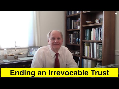 How To End An Irrevocable Trust