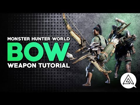 Monster Hunter World | Bow Tutorial