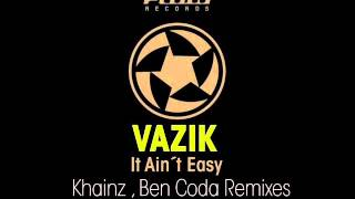 Vazik - It Ain´t Easy (Original Mix) - Flow Records