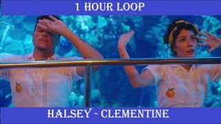 [1 HOUR LOOP] Halsey - Clementine
