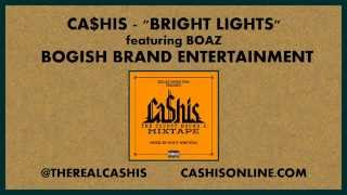 [2.15 MB] Ca$his - Bright Lights feat. Boaz