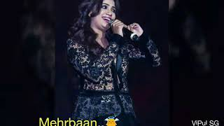 Main Agar Kahoon ||Shreya Ghoshal ||WhatsApp Status 2017