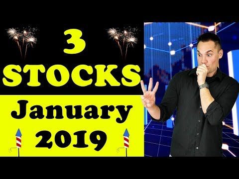 3 Stocks to Buy in January 2019?