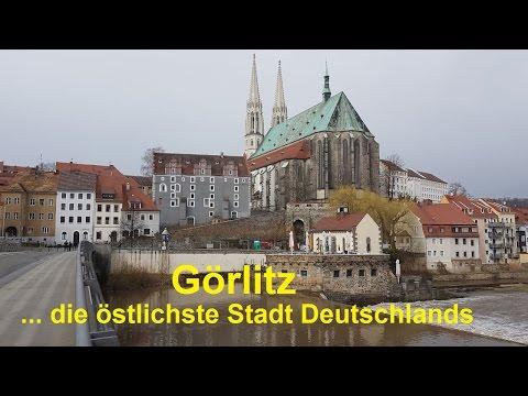 Görlitz ... die östlichste Stadt Deutschlands