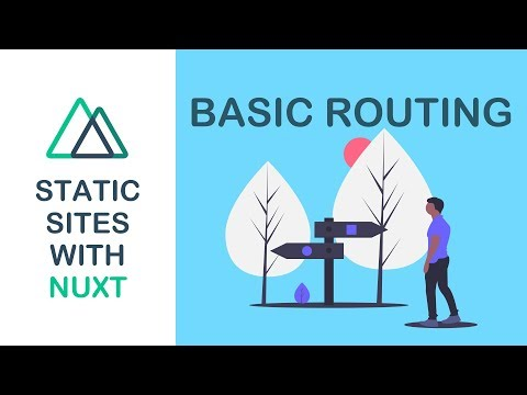 Static Sites With Nuxt - 02 - Basic Routing - YouTube