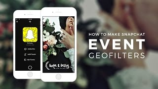 How to Make Snapchat Event Geofilters