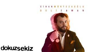 Cihan Mürtezaoğlu - Deli Zaman (Albüm Tanıtım)