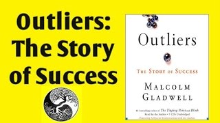Outliers: The Story of Success - 4 Key Lessons - Condensed book summary